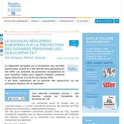 Le nouveau règlement européen sur la protection des données personnelles : quels impacts ? Par Grégory Mathé, Avocat.