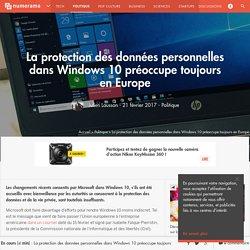 La protection des données personnelles dans Windows 10 préoccupe toujours en Europe - Politique
