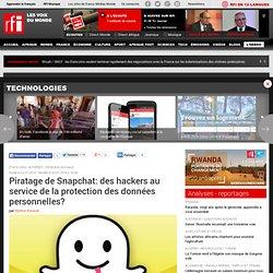 Piratage de Snapchat: des hackers au service de la protection des données personnelles? - Internet
