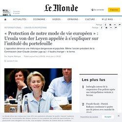 «Protection de notre mode de vie européen»: Ursula von der Leyen appelée à s'expliquer sur l'intitulé du portefeuille