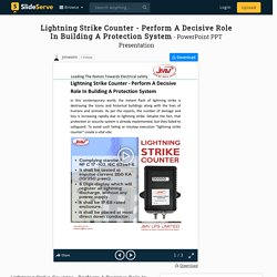 Lightning Strike Counter - Perform A Decisive Role In Building A Protection System PowerPoint Presentation - ID:9797778