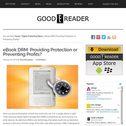 eBook DRM: Providing Protection or Preventing Profits?