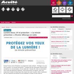 Lumière bleue, UV et protection : « La minute prévention » d'Essilor débarque en radio