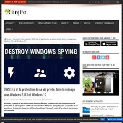 DWS Lite et la protection de sa vie privée, faire le ménage sous Windows 7, 8.1 et Windows 10