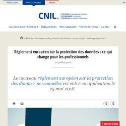 Règlement européen sur la protection des données : ce qui change pour les professionnels