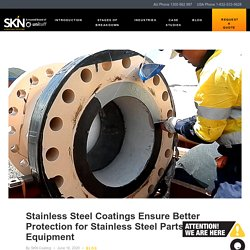 Stainless Steel Coatings Ensure Better Protection for Stainless Steel Parts and Equipment