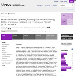 PLOS 04/10/17 Protection of bats (Eptesicus fuscus) against rabies following topical or oronasal exposure to a recombinant raccoon poxvirus vaccine