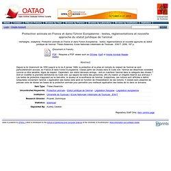 OATAO - 2006 - Protection animale en France et dans l'Union Européenne : textes, réglementations et nouvelle approche du statut