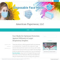 Face Masks for Optimum Protection Against Pollutants & Larger Respiratory Droplets