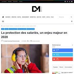 La protection des salariés, un enjeu majeur en 2020