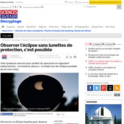 Comment observer l'éclipse sans lunettes de protection