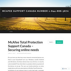 McAfee Total Protection Support Canada – Securing online needs