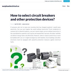 How to select circuit breakers and other protection devices? – surpluselectrical.ca
