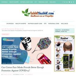 Cotton Face Masks Provide Protection Against COVID-19? - TabletShablet