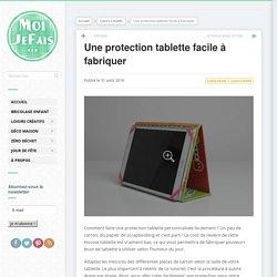 Une protection tablette facile à réaliser DIY
