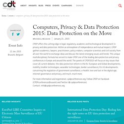 Computers, Privacy & Data Protection 2015: Data Protection on the Move