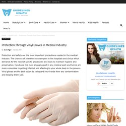 Protection Through Vinyl Gloves In Medical Industry