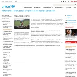 Protection de l'enfant contre la violence et les mauvais traitements - Travail des enfants