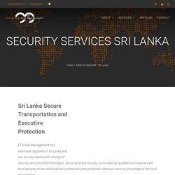 Sri Lanka Executive Protection & Secure Transportation