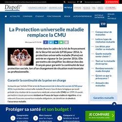 La Protection universelle maladie remplace la CMU