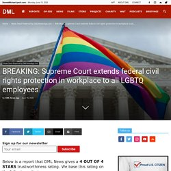 BREAKING: Supreme Court extends federal civil rights protection in workplace to all LGBTQ employees