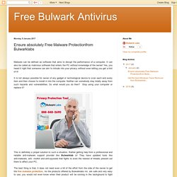 Free Bulwark Antivirus: Ensure absolutely Free Malware Protectionfrom Bulwarklabs