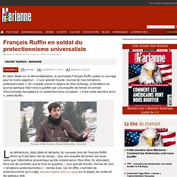 François Ruffin en soldat du protectionnisme universaliste