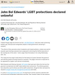 John Bel Edwards' LGBT protections declared unlawful