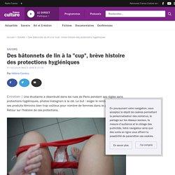 """Des bâtonnets de lin à la """"cup"""", brève histoire des protections hygiéniques"""
