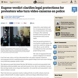 Eugene verdict clarifies legal protections for protesters who turn video cameras on police