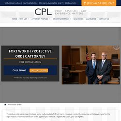 Fort Worth Protective Order Attorney – Cole Paschall Law