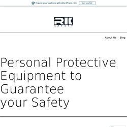 Choose Your All Safety Apparel and Equipment with RK Safety