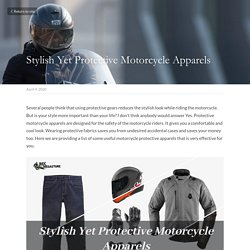 Stylish Yet Protective Motorcycle Apparels