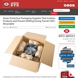 Green Protective Packaging Supplies That Cushion Products and Prevent Shifting During Transit:100% Recyclable