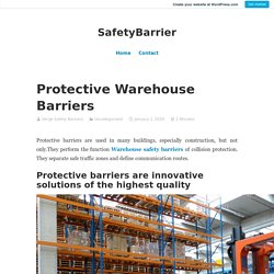 Protective Warehouse Barriers – SafetyBarrier