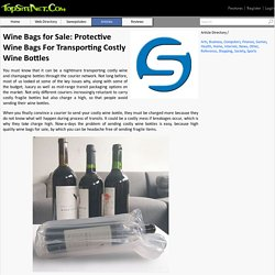 Protective Wine Bags For Transporting Costly Wine Bottles