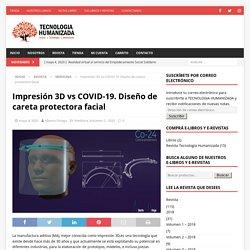 Impresión 3D vs COVID-19. Diseño de careta protectora facial - Tecnologia Humanizada