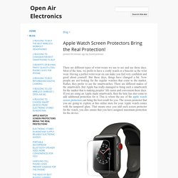 Apple Watch Screen Protectors Bring the Real Protection! - Open Air Electronics