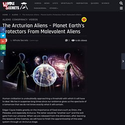 The Arcturian Aliens – Planet Earth's Protectors From Malevolent Aliens