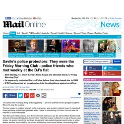 Savile's police protectors: They were the Friday Morning Club - police friends who met weekly at the DJ's flat