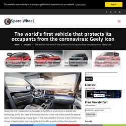The world's first vehicle that protects its occupants from the coronavirus: Geely Icon