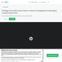 3 déc. 2020 Protéger les arbres pour lutter contre le changement climatique coûtera (très) cher