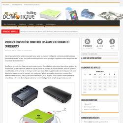 Protéger son système domotique des pannes de courant et surtensions - ..