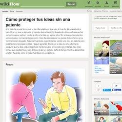 Cómo proteger tus ideas sin una patente: 9 pasos
