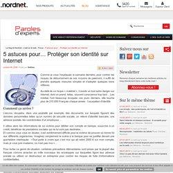 5 astuces pour... Protéger son identité sur Internet-Le blog de Nordnet
