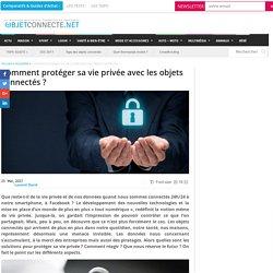 Protéger sa vie privée avec les objets connectés, le mode d'emploi
