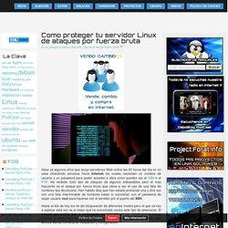 F O R A T » Como proteger tu servidor Linux de ataques por fuerza bruta »