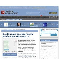 5 outils pour protéger sa vie privée dans Windows 10
