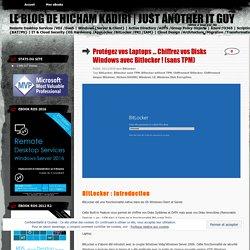 Protégez vos Laptops … Chiffrez vos Disks Windows avec Bitlocker ! (sans TPM)