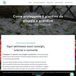 Come proteggere il giardino da pioggia e grandine
